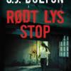 S.J. Bolton: Rødt lys stop
