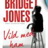 Helen Fielding: Bridget Jones Vild med ham