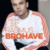 Rasmus Brohave: Sådan blev jeg Rasmus Brohave
