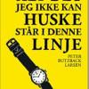 Peter Butzback Larsen: Alt det jeg ikke kan huske står i denne linje