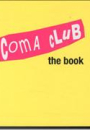 Kenneth Bager: Coma Club the Book