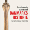Asser Amdisen: En ualmindelig og kortfattet Danmarkshistorie – fra begyndelsen til for nylig