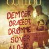 Jan Guillou: Dem der dræber drømme sover aldrig