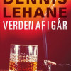 Dennis Lehane: Verden af i går