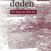Søren R. Fauth: Digt om døden – En bog om min far
