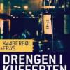 Kaaberbøl & Friis: Drengen i kufferten