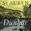 Edward St Aubyn: Dunbar