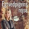Karin Margarita Frei: Egtvedpigens rejse