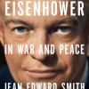 Jean Edward Smith: Eisenhower in war and peace