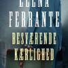 Elena Ferrante: Besværende kærlighed