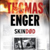 Thomas Enger: Skindød