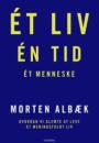 Morten Albæk: Ét liv, én tid, ét menneske