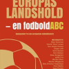 Peter Martin Søhuus: Europas landshold – en fodboldABC