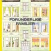 Gitte C.B. Lyngbye og Kathrine A. Hvidman:Forunderlige familier