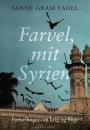 Sanne Gram Fadel: Farvel, mit Syrien