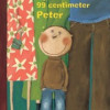 Annette Huber: 99 centimeter-Peter