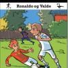 Lars Bøgeholt Pedersen: FC Fodboldvenner 1- Ronaldo og Valde