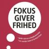 Pernille Garde Abildgaard: Fokus giver frihed