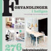 Nicola Kragh Riis og Anitta Behrendt: Forvandlinger i boligen