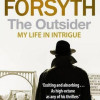Frederick Forsyth: The Outsider – My life in intrigue
