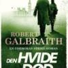 Robert Galbraith: Den hvide død