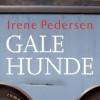Irene Pedersen: Gale hunde