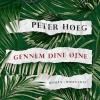 Peter Høeg: Gennem dine øjne