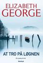 Elizabeth George: At tro på løgnen