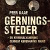 Per Kaae: Gerningssteder – en kriminalvandring gennem Københavns mordsteder