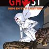 Bjarke Schjødt Larsen: Ghost 1 + 2