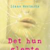 Liane Moriarty: Det hun glemte