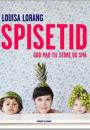 Louisa Lorang: Spisetid –  God mad til store og små