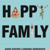 Anne-Sophie Lunding Sørensen: Happy Family