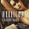 Graham Swift: Helligdag