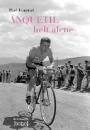 Paul Fournel: Anquetil – helt alene