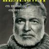 Bo Tao Michaëlis: Hemingway. En mand og en myte