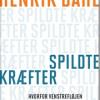 Henrik Dahl: Spildte kræfter