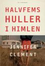 Jennifer Clement: Halvfems huller i himlen