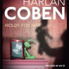 Harlan Coben: Holdt for nar