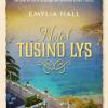 Emylia Hall: Hotel Tusind Lys