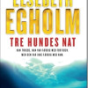 Elsebeth Egholm: Tre hundes nat