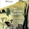 Charlotte Weitze: Det hvide kvarter