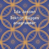 Ida Jessen: Doktor Bagges anagrammer