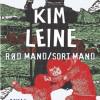 Kim Leine: Rød mand/Sort mand