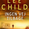 Lee Child: Ingen vej tilbage