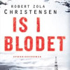 Robert Zola Christensen: Is i blodet