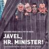 Susanne Hegelund og Peter Mose: Javel, hr. minister!