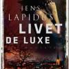Jens Lapidus: Livet De Luxe
