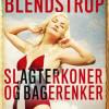 Jens Blendstrup: Slagterkoner og bagerenker
