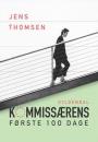 Jens Thomsen: Kommissærens første 100 dage
